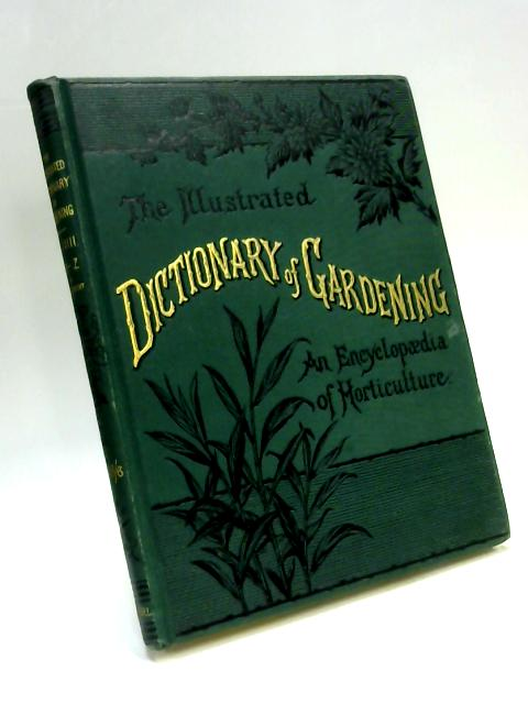 The Illustrated Dictionary of Gardening Division VIII by George Nicholson