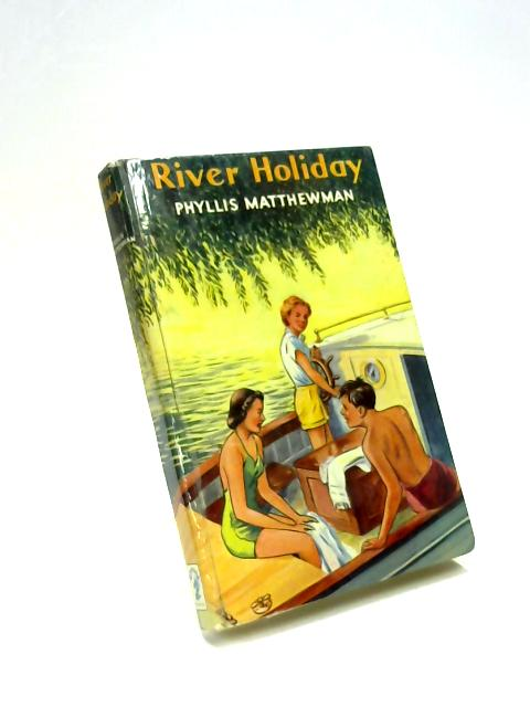 River Holiday by Phyllis Matthewman