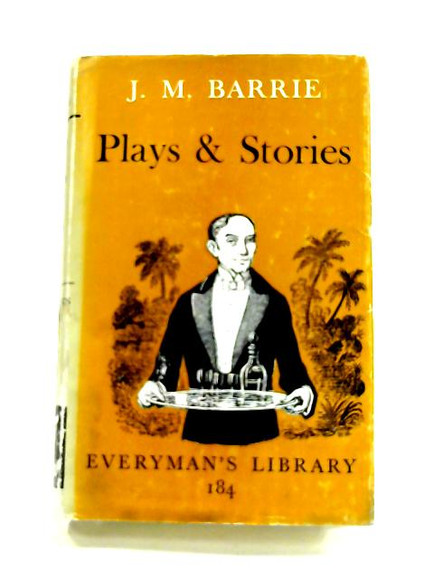 J. M. Barrie's Plays And Stories by R.L. Green (ed)