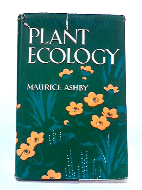 Introduction To Plant Ecology by Ashby, Maurice.
