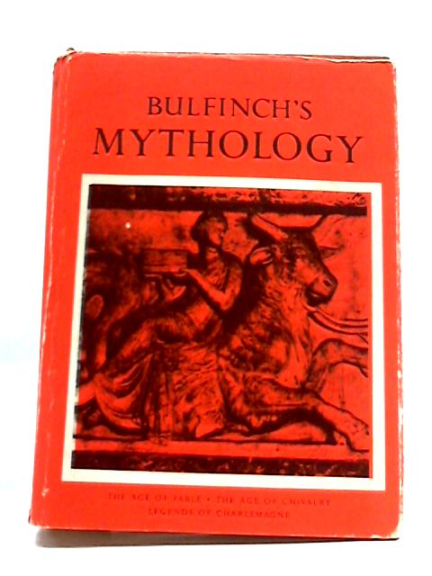 Bulfinch's Mythology. By Bulfinch, Thomas