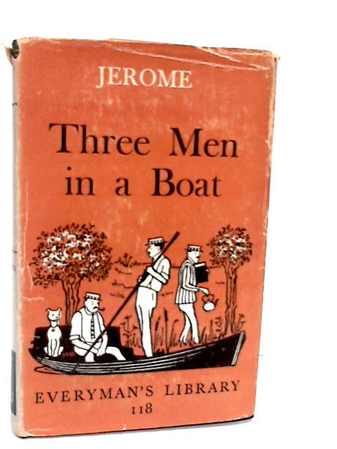 Three men in a boat, to say nothing of the dog; and, Three men on the bummel (Everyman's library - no ll8) by Jerome K. Jerome