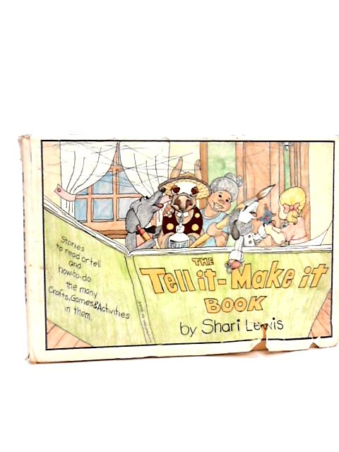 The Tell it - Make it Book by Shari Lewis