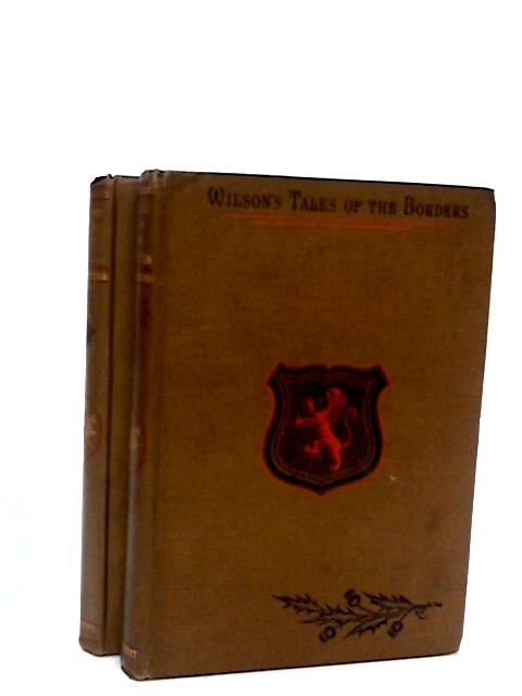 Wilson's Tales of the Borders and of Scotland Vols XIII & XIV (13 & 14) by Wilson