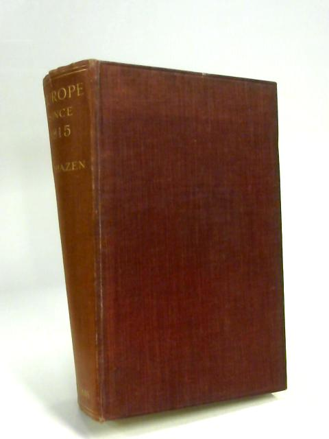 Europe since 1815 ... Revised and enlarged edition by Charles Downer Hazen
