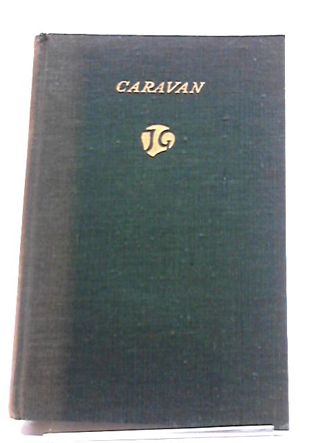 Caravan - The Assembled Tales of John Galsworthy By John Galsworthy