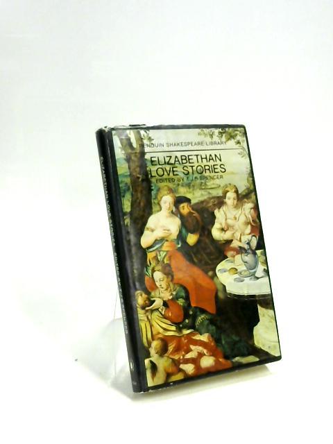Elizabethan Love Stories by T. J. B. Spencer