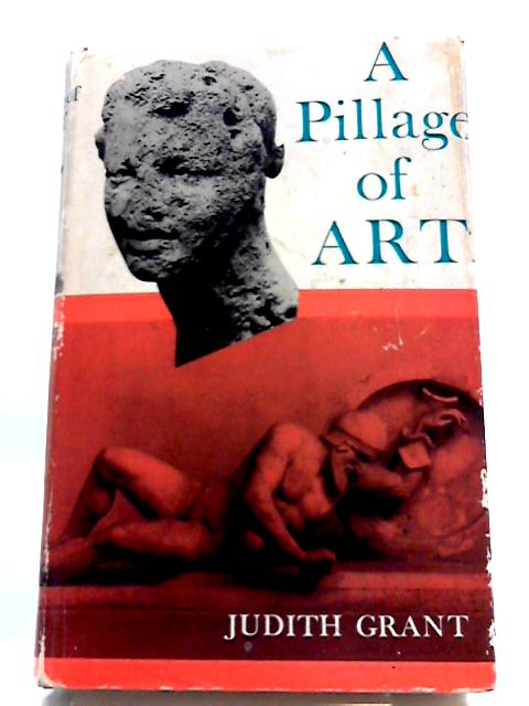 A Pillage of Art by Judith Grant