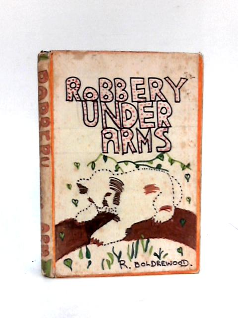 Robbery Under Arms (Shorter Classics) By Boldrewood, Rolf