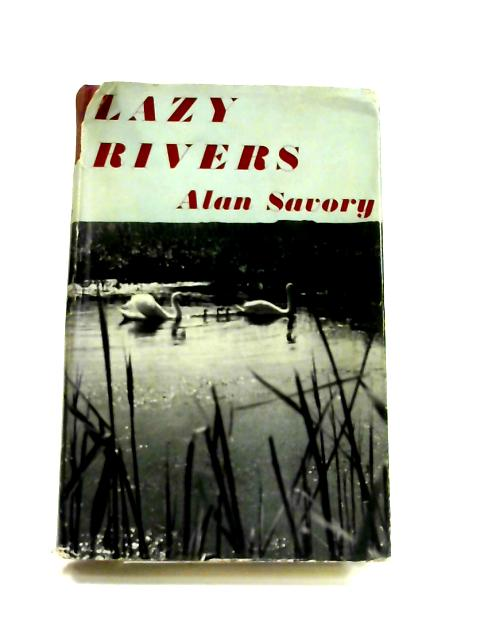 Lazy Rivers by Alan Savory