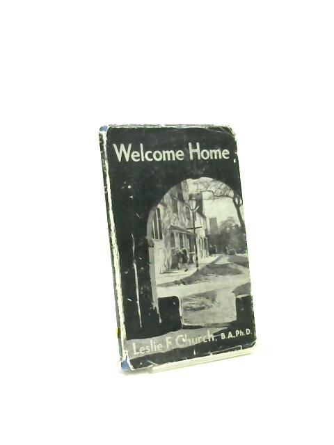Welcome Home A Little Book of Greeting and Thanksgiving by Leslie F.Church