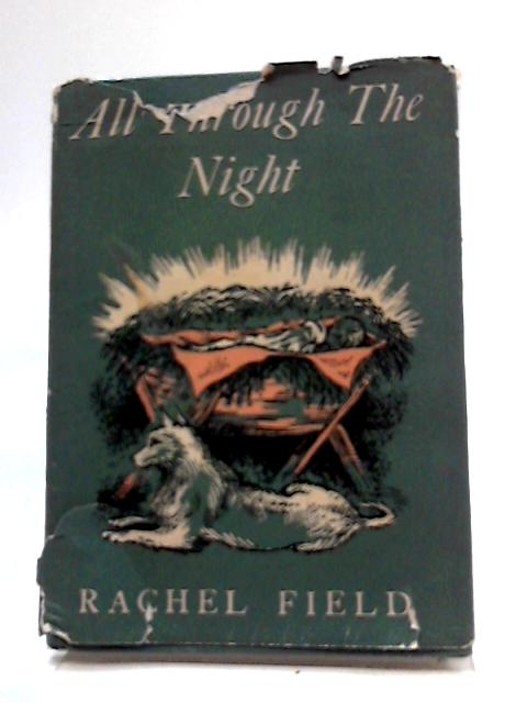 All Through The Night (The Story of The Nativity) by Rachel Field