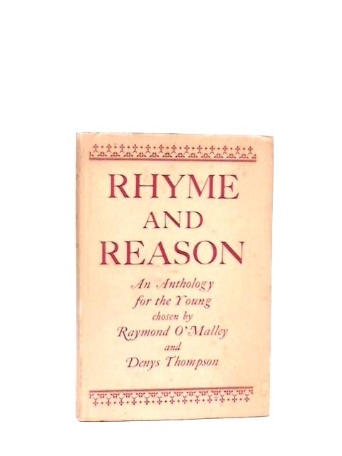 Rhyme and Reason by Raymond O'Malley and Denys Thompson