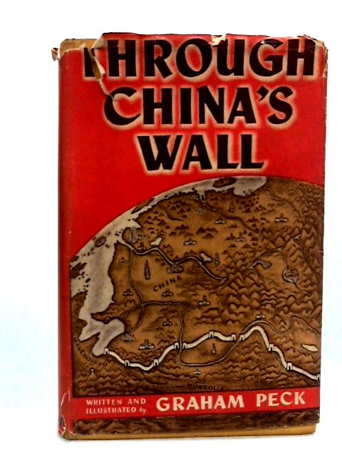 Through China's Wall by Peck, Graham