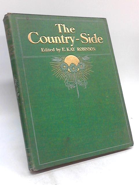 The Country-Side: A Journal of the country, garden, nature, and wild life, volume ii. by E Kay Robinson
