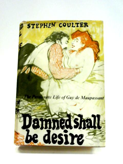 Damned Shall Be Desire by Stephen Coulter