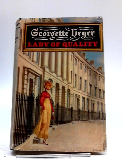 Lady of Quality by Heyer, Georgette