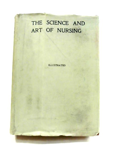 The Science and Art of Nursing: Vol. IV by Various