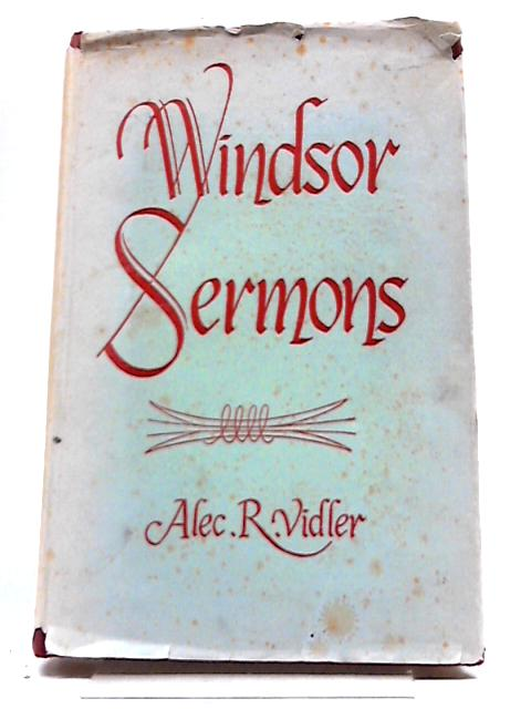 Windsor Sermons by Alec R. Vidler