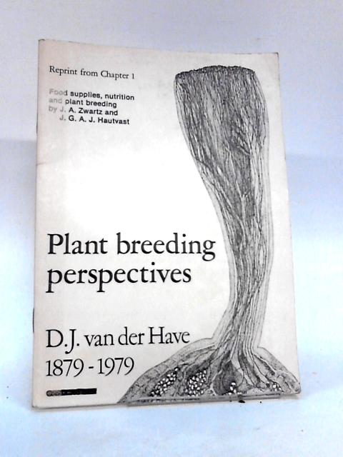 Plant Breeding Perspectives - reprint from Chapter 1 Centennial publication of Koninklijk Kweekbedrijf en Zaadhandel By J. Sneep and A. J. T. Hendrikson
