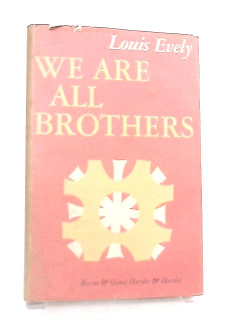 We are all Brothers by Louis Evely