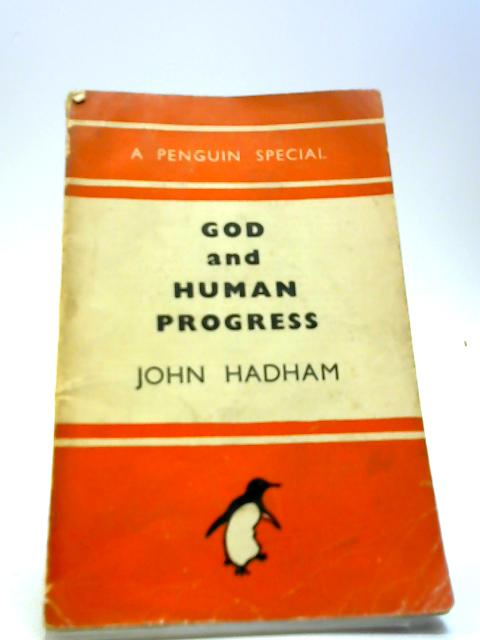 God and Human Progress by Hadham, John