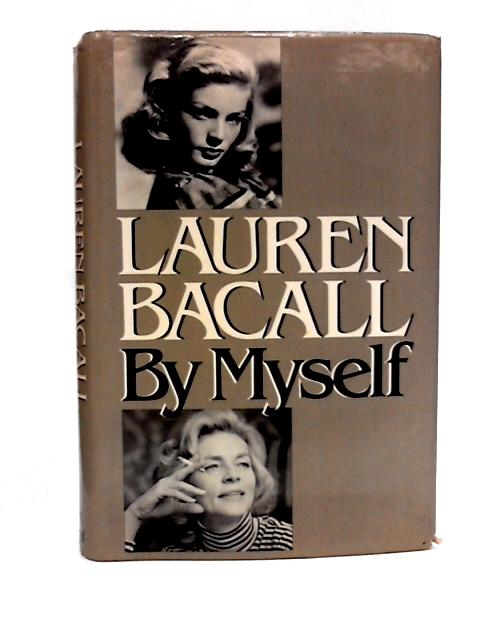 Lauren Bacall by Myself. by Bacall, Lauren.