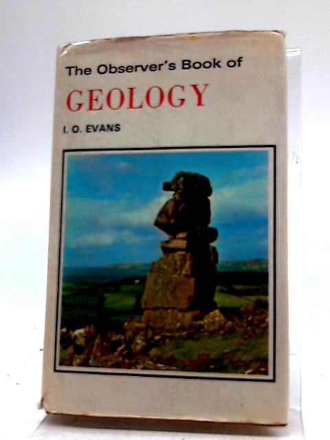The Observer's Book of Geology. 1974 by Evans, I.O.