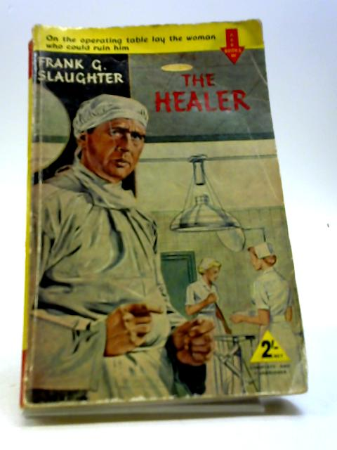 The Healer by Frank G. Slaughter
