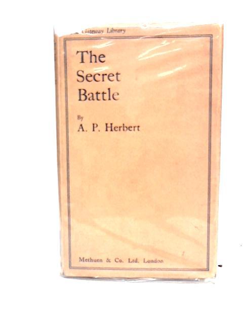 Secret Battle: by Herbert A P