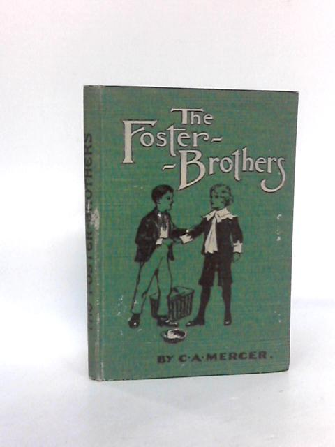 The Foster Brothers by CA Mercer by CA Mercer