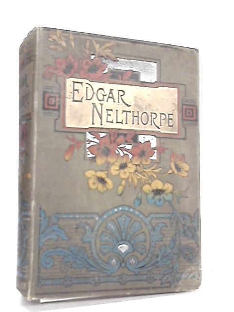 Edgar Nelthorpe or the Fair Maids of Taunton by Andrew Reed