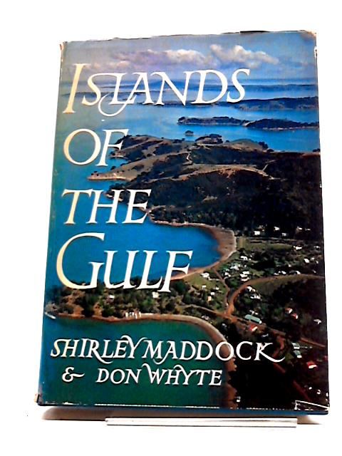 Islands Of The Gulf by Maddock, Shirley and Whyte, Don