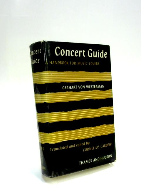 Concert Guide; A Handbook for Music-Lovers by Gehart Von Westerman