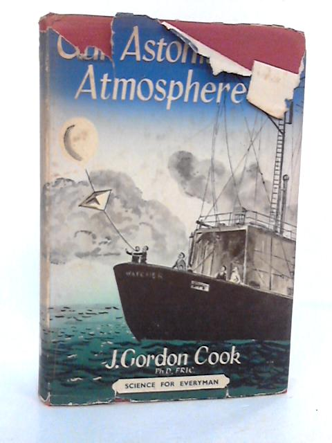 Our Astonishing Atmosphere by Cook, J G