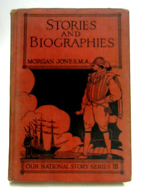 Stories and Biographies by Morgan Jones