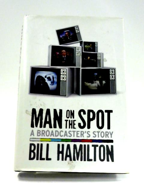 Man on the Spot by Bill Hamilton