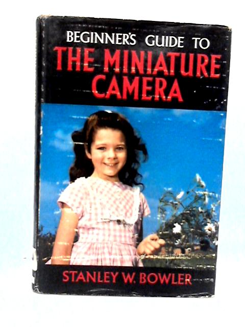 Beginner's guide to the miniature camera by Bowler, Stanley William