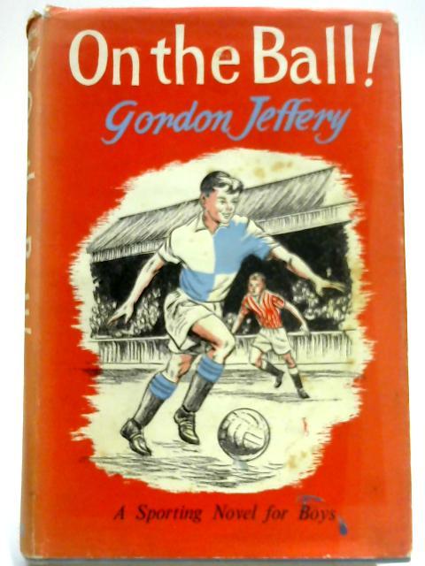 On the Ball by Gordon Jeffery