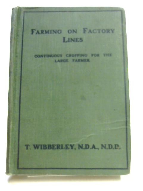 Farming on Factory Lines By Thomas Wibberley