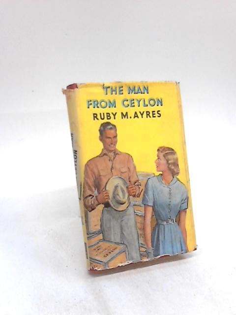 The Man from Ceylon by Ruby M Ayres