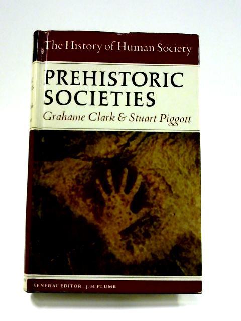 The History of Human Society: Prehistoric Societies by Grahame Clark & Stuart Piggott