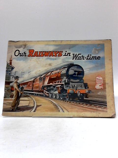 Our Railways In War Time. Pictured by Roland Davies by Allen, Cecil John