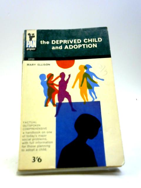 The deprived child and adoption by Ellison, Mary