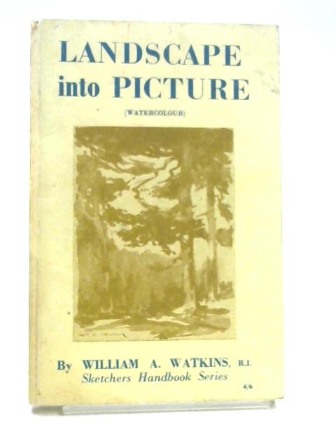 Landscape Into Picture by William A Watkins