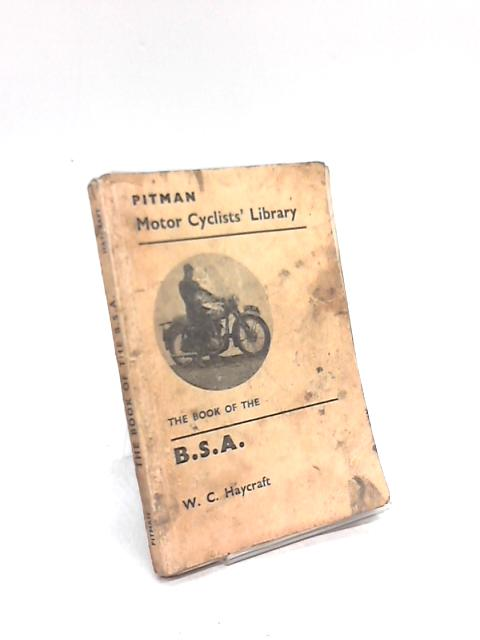 Pitman Motor Cyclist Library BSA by W C Haycraft