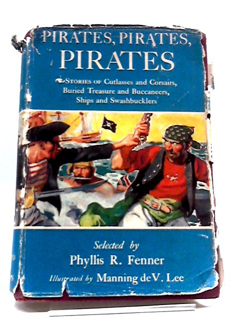 Pirates, Pirates, Pirates by Phyllis R Fenner