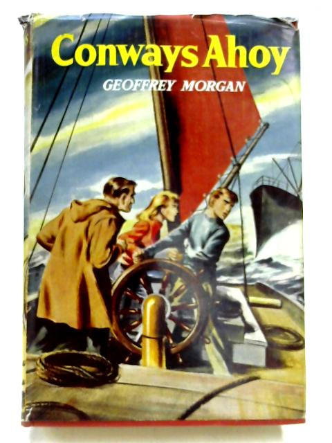 Conways Ahoy by Geoffrey Morgan