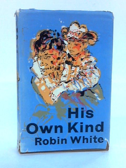 His Own Kind by White, Robin
