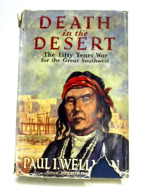 Death in the Desert by Paul Wellman